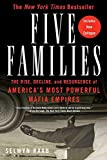 Raab, Selwyn: Five Families: The Rise, Decline, And Resurgence of America's Most Powerful Mafia Empires