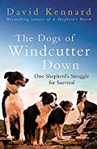 The Dogs of Windcutter Down: One Shepherd's…