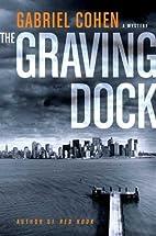The Graving Dock by Gabriel Cohen