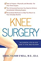 Knee Surgery: The Essential Guide to Total…