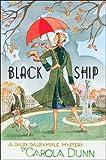 Dunn, Carola: Black Ship (Daisy Dalrymple Mysteries, No. 17)