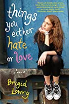 Things You Either Hate or Love by Brigid&hellip;