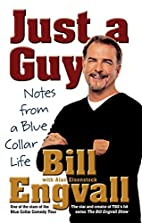 Just a Guy: Notes from a Blue Collar Life by…