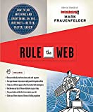Mark Frauenfelder: Rule the Web: How to Do Anything and Everything on the Internet---Better, Faster, Easier