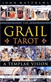 Matthews, John: The Grail Tarot: A Templar Vision