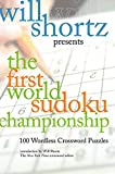 Shortz, Will: Will Shortz Presents The First World Sudoku Championship: 100 Wordless Crossword Puzzles