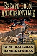 Escape from Andersonville: A Novel of the…