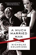 A Much Married Man by Nicholas Coleridge