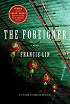 The Foreigner: A Novel by Francie Lin