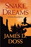 Doss, James D.: Snake Dreams: (Charlie Moon, Book 13)