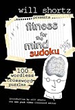 Shortz, Will: Will Shortz Presents Fitness for the Mind Sudoku: 100 Wordless Crossword Puzzles