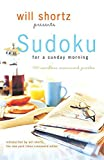 Shortz, Will: Will Shortz Presents Sudoku for a Sunday Morning: 100 Wordless Crossword Puzzles