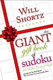 Shortz, Will: Will Shortz Presents The Giant Gift Book of Sudoku: 300 Wordless Crossword Puzzles