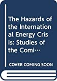 Carlton: The Hazards of the International Energy Crisis: Studies of the Coming Struggle