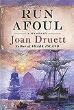 Druett, Joan: Run Afoul