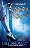 McCray, Cheyenne: Forbidden Magic (Magic Series, Book 1)
