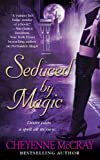 McCray, Cheyenne: Seduced by Magic (Magic Series, Book 2)