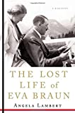Lambert, Angela: The Lost Life of Eva Braun