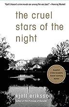The Cruel Stars of the Night by Kjell…