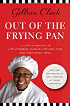 Out of the Frying Pan: A Chef's Memoir of…