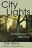 Barry, Dan: City Lights: Stories About New York