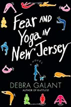 Fear and Yoga in New Jersey by Debra Galant