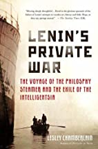 Lenin's Private War: The Voyage of the…