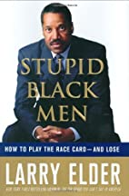 Stupid Black Men: How to Play the Race Card…