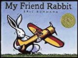 Rohmann, Eric: My Friend Rabbit