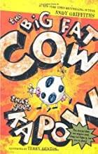The Big Fat Cow That Goes Kapow by Andy…