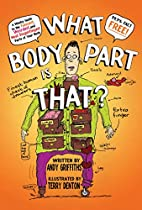 What Body Part Is That?: A Wacky Guide to…