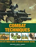 Fowler, Will: Combat Techniques: An Elite Forces Guide to Modern Infantry Tactics