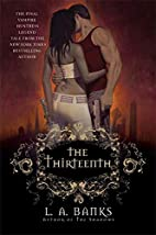 The Thirteenth by L. A. Banks