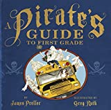 Preller, James: A Pirate's Guide to First Grade