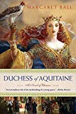 Ball, Margaret: Duchess of Aquitaine: A Novel of Eleanor