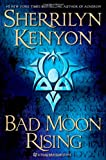 Kenyon, Sherrilyn: Bad Moon Rising: A Dark-Hunter Novel (Dark-Hunter Novels)