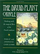 The Druid Plant Oracle by Philip Carr-Gomm