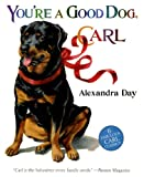 Day, Alexandra: You're A Good Dog, Carl