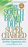 Agatston, Arthur, M.D. / Signorile, Joseph: The South Beach Diet Supercharged: Faster Weight Loss and Better Health for Life