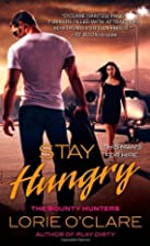 Stay Hungry by Lorie O'Clare