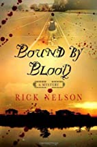 Bound by Blood by Rick Nelson