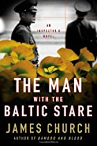 The Man with the Baltic Stare by James…