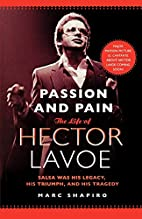 Passion and Pain: The Life of Hector Lavoe…