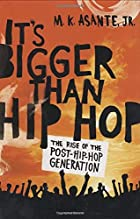 It's Bigger Than Hip Hop: The Rise of…