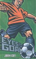 Eyes on the Goal (4 for 4) by John Coy