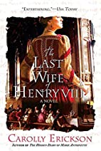 The Last Wife of Henry VIII by Carolly…