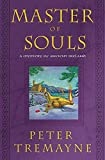 Tremayne, Peter: Master of Souls: A Mystery of Ancient Ireland (Sister Fidelma Mysteries)