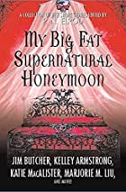 My Big Fat Supernatural Honeymoon by P. N.…