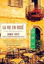 La Vie en Rose: A Very French Adventure…