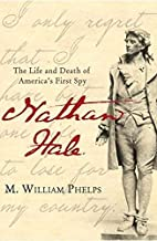 Nathan Hale: The Life and Death of America's…